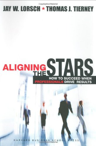 Aligning the Stars How to Succeed When Professionals Drive Results  2002 edition cover