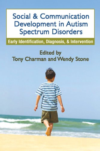 Social and Communication Development in Autism Spectrum Disorders Early Identification, Diagnosis, and Intervention  2006 9781593857134 Front Cover