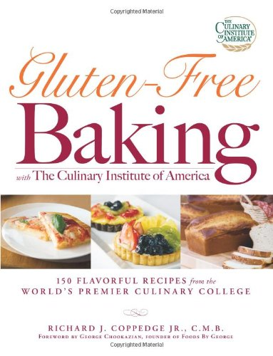 Gluten-Free Baking with the Culinary Institute of America 150 Flavorful Recipes from the World's Premier Culinary College  2008 9781598696134 Front Cover
