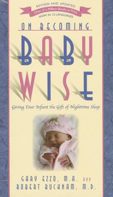 On Becoming Babywise Giving Your Infant the Gift of Nighttime Sleep 5th 2012 9781932740134 Front Cover