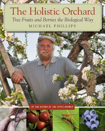 Holistic Orchard Tree Fruits and Berries the Biological Way  2011 edition cover