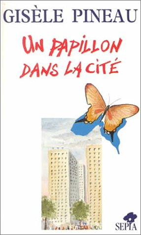 Un Papillon Dans LA Cite: 1st 2000 edition cover