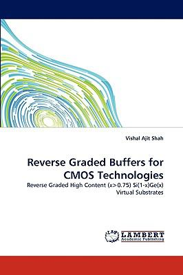 Reverse Graded Buffers for Cmos Technologies N/A 9783838363134 Front Cover