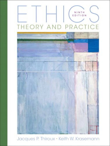 Ethics Theory and Practice 9th 2007 (Revised) 9780132302135 Front Cover