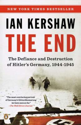 End The Defiance and Destruction of Hitler's Germany, 1944-1945  2012 edition cover