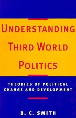 Understanding Third World Politics Theories of Political Change and Development N/A 9780253210135 Front Cover