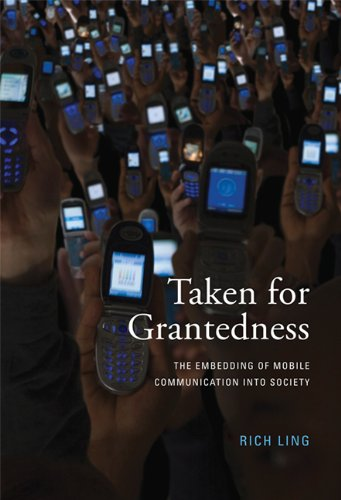 Taken for Grantedness The Embedding of Mobile Communication into Society  2012 9780262018135 Front Cover