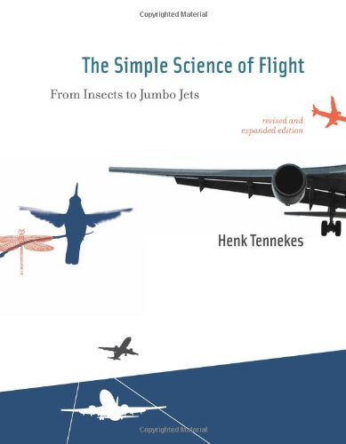 Simple Science of Flight From Insects to Jumbo Jets 2nd 2009 (Revised) edition cover