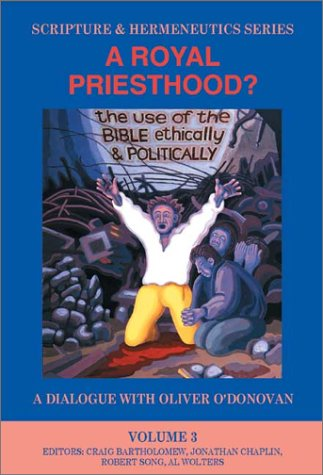 Royal Priesthood? The Use of the Bible Ethically and Politically  2002 9780310234135 Front Cover