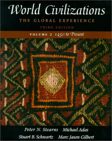 World Civilizations The Global Experience since 1450 3rd 2001 9780321038135 Front Cover