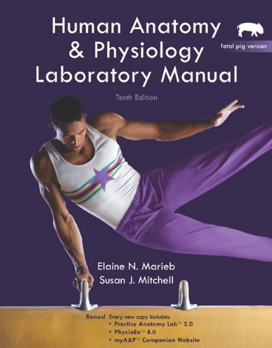 Human Anatomy and Physiology Lab Manual, Fetal Pig Version  10th 2011 edition cover