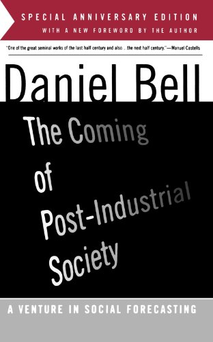 Coming of Post-Industrial Society A Venture in Social Forecasting  1999 edition cover