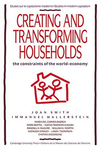 Creating and Transforming Households The Constraints of the World-Economy  1992 9780521427135 Front Cover