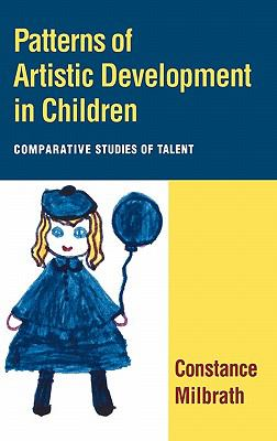 Patterns of Artistic Development in Children Comparative Studies of Talent  1998 9780521443135 Front Cover