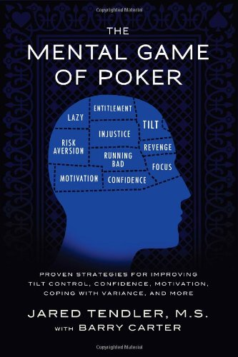 Mental Game of Poker Proven Strategies for Improving Tilt Control, Confidence, Motivation, Coping with Variance and More  2011 edition cover