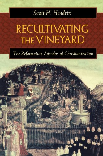 Recultivating the Vineyard The Reformation Agendas of Christianization  2004 edition cover