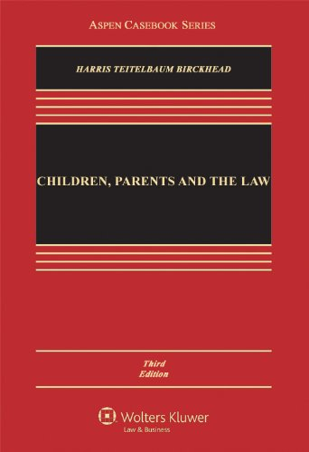 Children, Parents, and the Law Public and Private Authority in the Home, Schools, and Juvenile Courts 3rd 2012 (Revised) 9780735507135 Front Cover