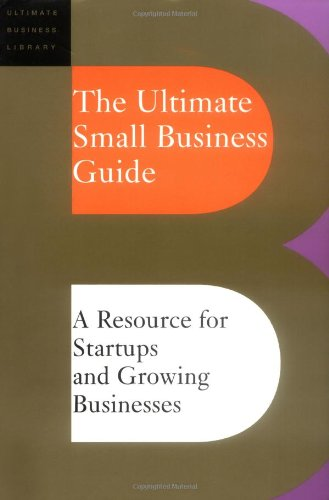 Ultimate Small Business Guide A Resource for Startups and Growing Businesses  2003 edition cover