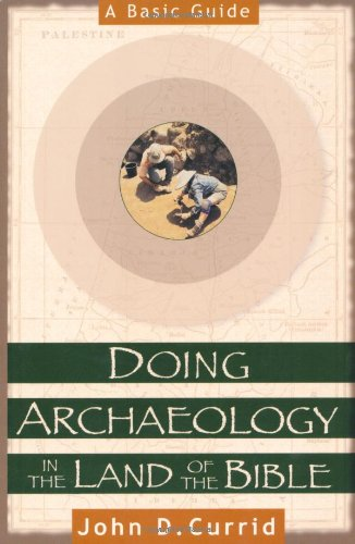 Doing Archaeology in the Land of the Bible A Basic Guide N/A edition cover
