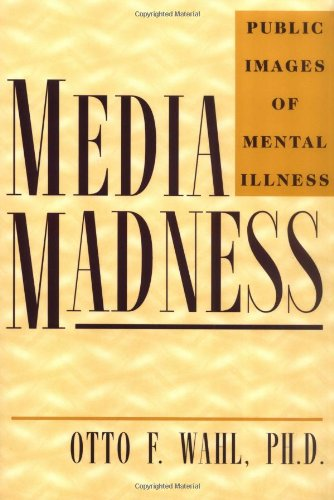 Media Madness Public Images of Mental Illness  1997 edition cover