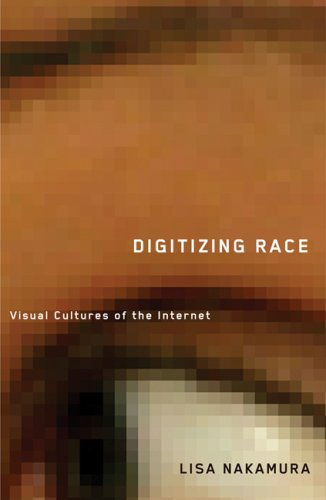 Digitizing Race Visual Cultures of the Internet  2008 edition cover