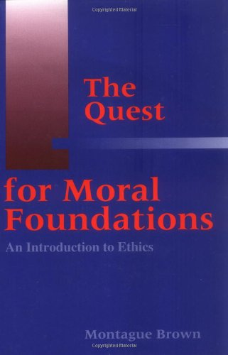 Quest for Moral Foundations An Introduction to Ethics  1996 edition cover