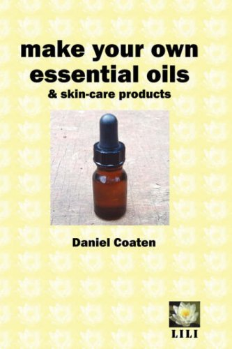 Make Your Own Essential Oils and Skincar   2007 edition cover