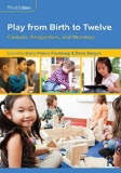 Play from Birth to Twelve Contexts, Perspectives, and Meanings 3rd 2015 (Revised) edition cover