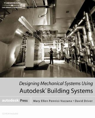 Designing Mechanical Systems Using Autodesk Building Systems   2003 9781401834135 Front Cover
