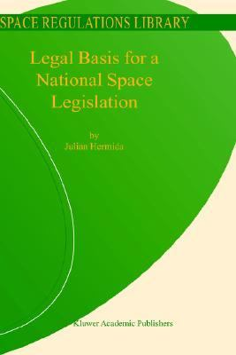 Legal Basis for a National Space Legislation   2004 9781402019135 Front Cover