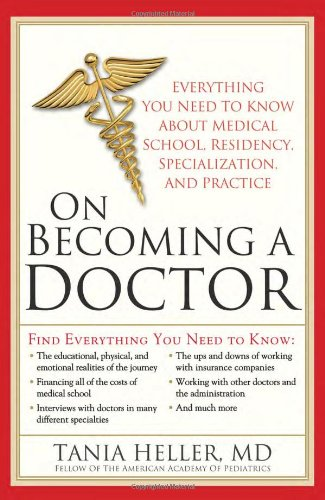On Becoming a Doctor Everything You Need to Know about Medical School, Residency, Specialization, and Practice  2009 9781402220135 Front Cover
