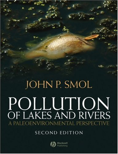 Pollution of Lakes and Rivers A Paleoenvironmental Perspective 2nd 2008 (Revised) 9781405159135 Front Cover