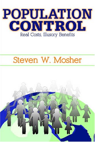 Population Control Real Costs, Illusory Benefits  2008 edition cover