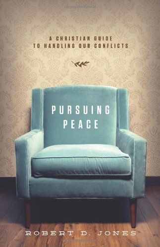 Pursuing Peace A Christian Guide to Handling Our Conflicts  2012 edition cover
