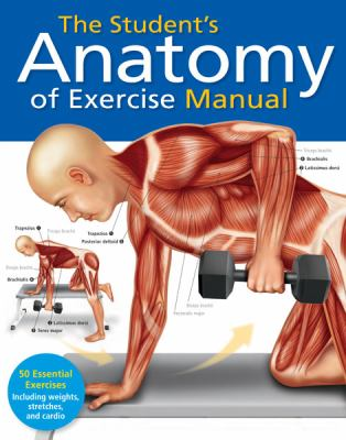 Student's Anatomy of Exercise Manual A Hands-on Learning Tool for Anatomy Students and Medical Practitioners  2012 edition cover