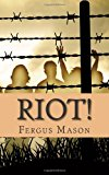 Riot! The Incredibly True Story of How 1,000 Prisoners Took over Attica Prison N/A 9781490902135 Front Cover