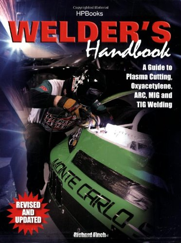 Welder's Handbook A Guide to Plasma Cutting, Oxyacetylene, ARC, MIG and TIG Welding  2007 (Revised) edition cover