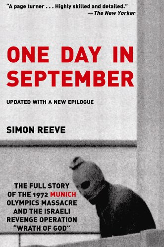 One Day in September The Full Story of the 1972 Munich Olympics Massacre and the Israeli Revenge Operation Wrath of God  2006 (Revised) 9781559708135 Front Cover
