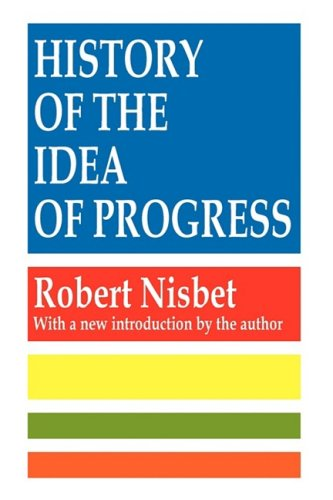 History of the Idea of Progress  2nd 1994 9781560007135 Front Cover