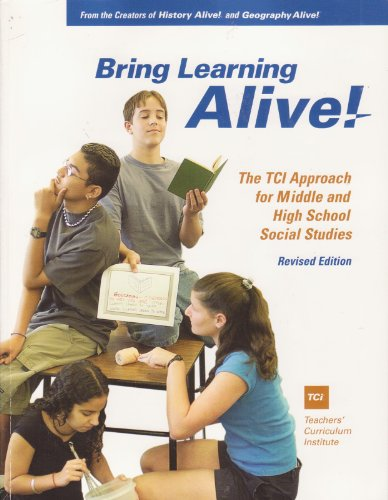 Bring Learning Alive! The TCI Approach for Middle and High School Social Studies  2005 (Revised) edition cover