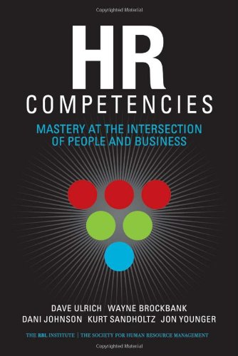 HR Competencies Mastery at the Intersection of People and Business  2008 edition cover