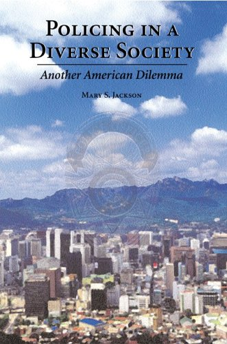 Policing in a Diverse Society Another American Dilemma  2006 edition cover