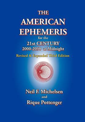 The American Ephemeris for the 21st Century, 2000-2050 at Midnight:   2014 9781934976135 Front Cover