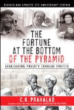 Fortune at the Bottom of the Pyramid Eradicating Poverty Through Profits 5th 2010 (Revised) edition cover