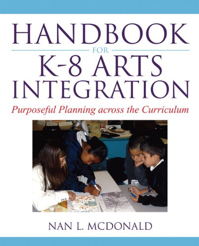 Handbook for K-8 Arts Integration Purposeful Planning Across the Curriculum  2010 edition cover