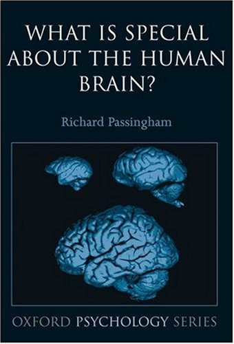 What Is Special about the Human Brain?   2008 edition cover