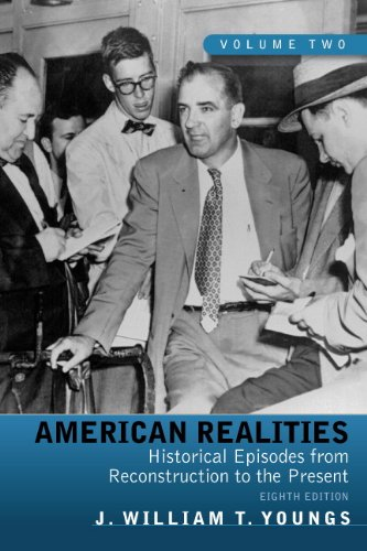American Realities Historical Episodes from Reconstruction to the Present, Volume 2 8th 2011 9780205764136 Front Cover