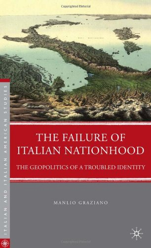 Failure of Italian Nationhood The Geopolitics of a Troubled Identity  2010 9780230104136 Front Cover