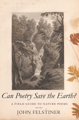 Can Poetry Save the Earth? A Field Guide to Nature Poems  2010 9780300168136 Front Cover