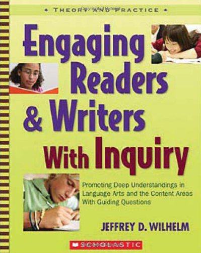 Engaging Readers and Writers with Inquiry Promoting Deep Understandings in Language Arts and the Content Areas with Guiding Questions  2007 edition cover